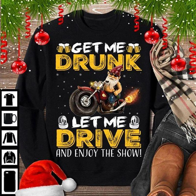 Get Me Drunk Let Me Drive And Enjoy The Show Biker Black T Shirt Men/ Woman S-6XL Cotton