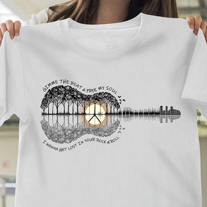 Gimme The Beat Tree My Soul I Wanna Get Lost In Your Rock And Roll Guitar T-shirt White A8