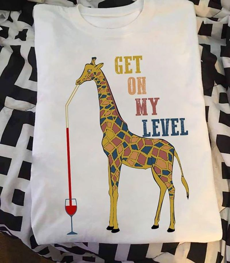 Giraffe Drink Wine Lover T-Shirt Get On My Level White White T Shirt Men And Women S-6XL Cotton