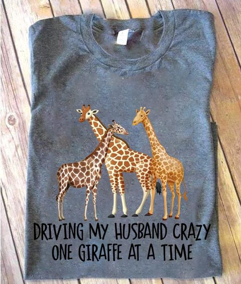 Giraffes Lovers Driving My Husband Crazy One Giraffe At A Time Family Gift Dark Heather T Shirt Men And Women S-6XL Cotton