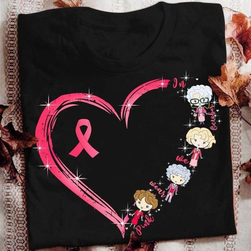 Golden Girls Heart Chibi Art In October We Wear Pink Breast Cancer Awareness Month Black T Shirt Men And Women S-6XL Cotton