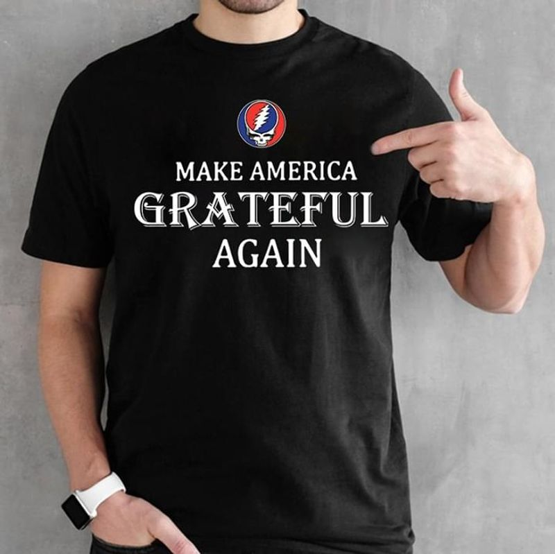 Grateful Dead Make America Grateful Again Black T Shirt Men/ Woman S-6XL Cotton