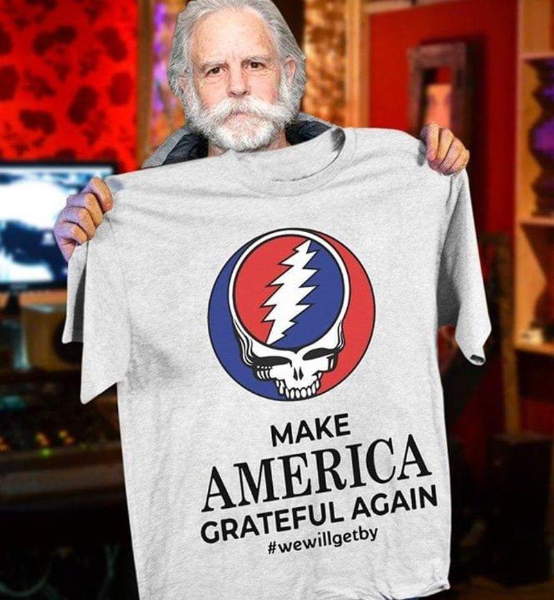 Grateful Dead Make America Grateful Again T-Shirt Grateful Dead Funny Trump Saying Sport Grey T Shirt Men And Women S-6XL Cotton
