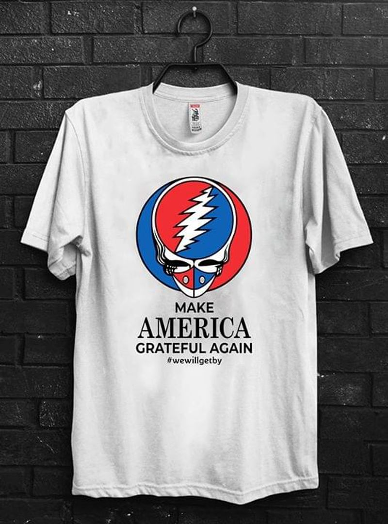 Grateful Dead Make American Grateful Again T Shirt S-6XL Men And Women Clothing