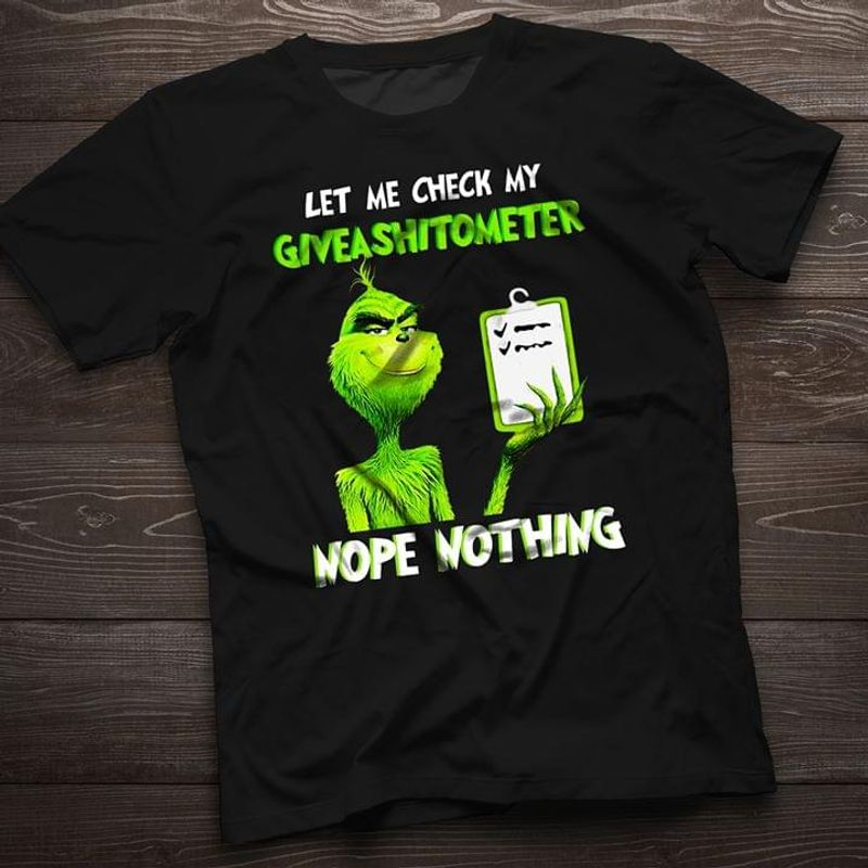 Grinch Let Me Check My Giveashitometer Nope Nothing Black T Shirt Men/ Woman S-6XL Cotton