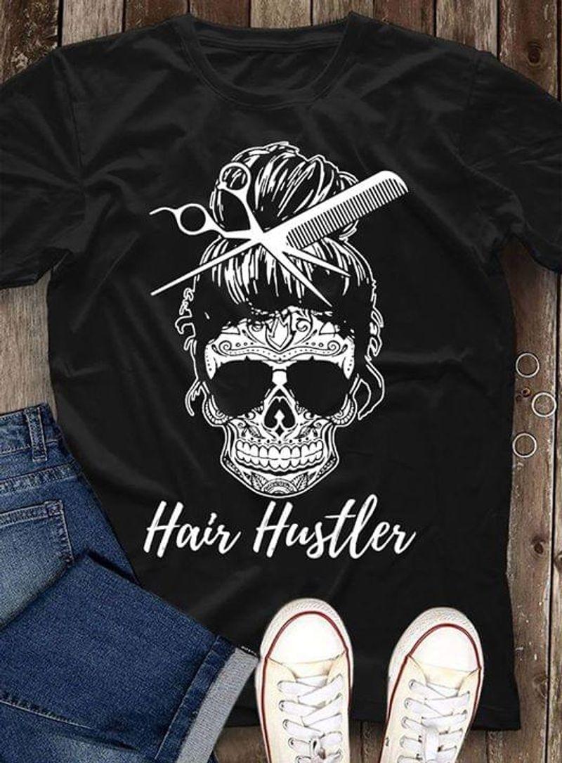 HairStylist Hair Hustler Skull Black T Shirt Men/ Woman S-6XL Cotton