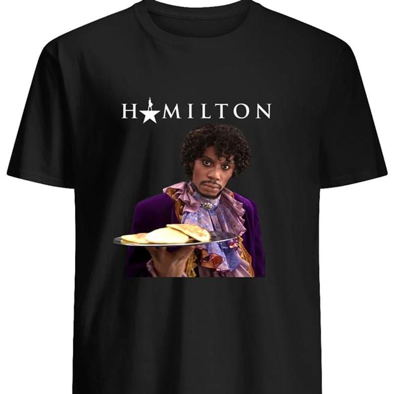 Hamilton Musical Play Super Star Serving Pancake Black T Shirt Men And Women S-6XL Cotton