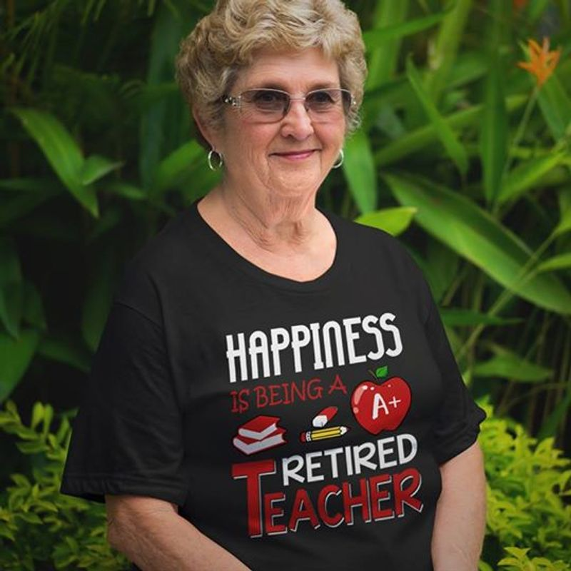 Happiness Is Being A Book Pencil Apple Retired Teacher T-shirt Black A8
