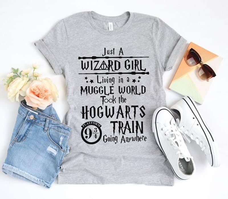Harry Porter Just A Wizard Girl Living In A Muggle World Took The Hogwarts Grey T Shirt Men/ Woman S-6XL Cotton
