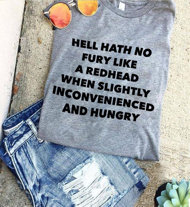 Hell Hath No Fury Like A Redhead When Slightly Inconvenienced And Hungry  T Shirt Grey B1