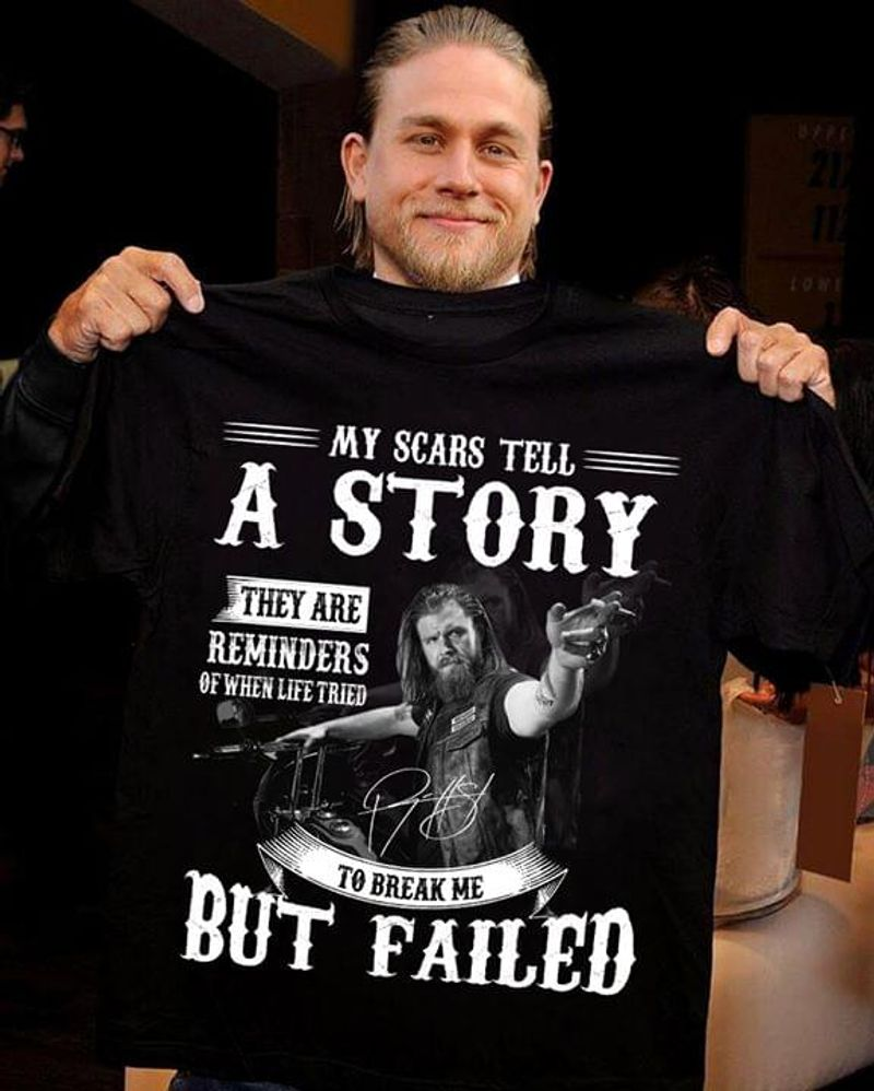Hells Angels Fans My Scars Tell A Story To Break Me But Failed Black T Shirt Men And Women S-6XL Cotton