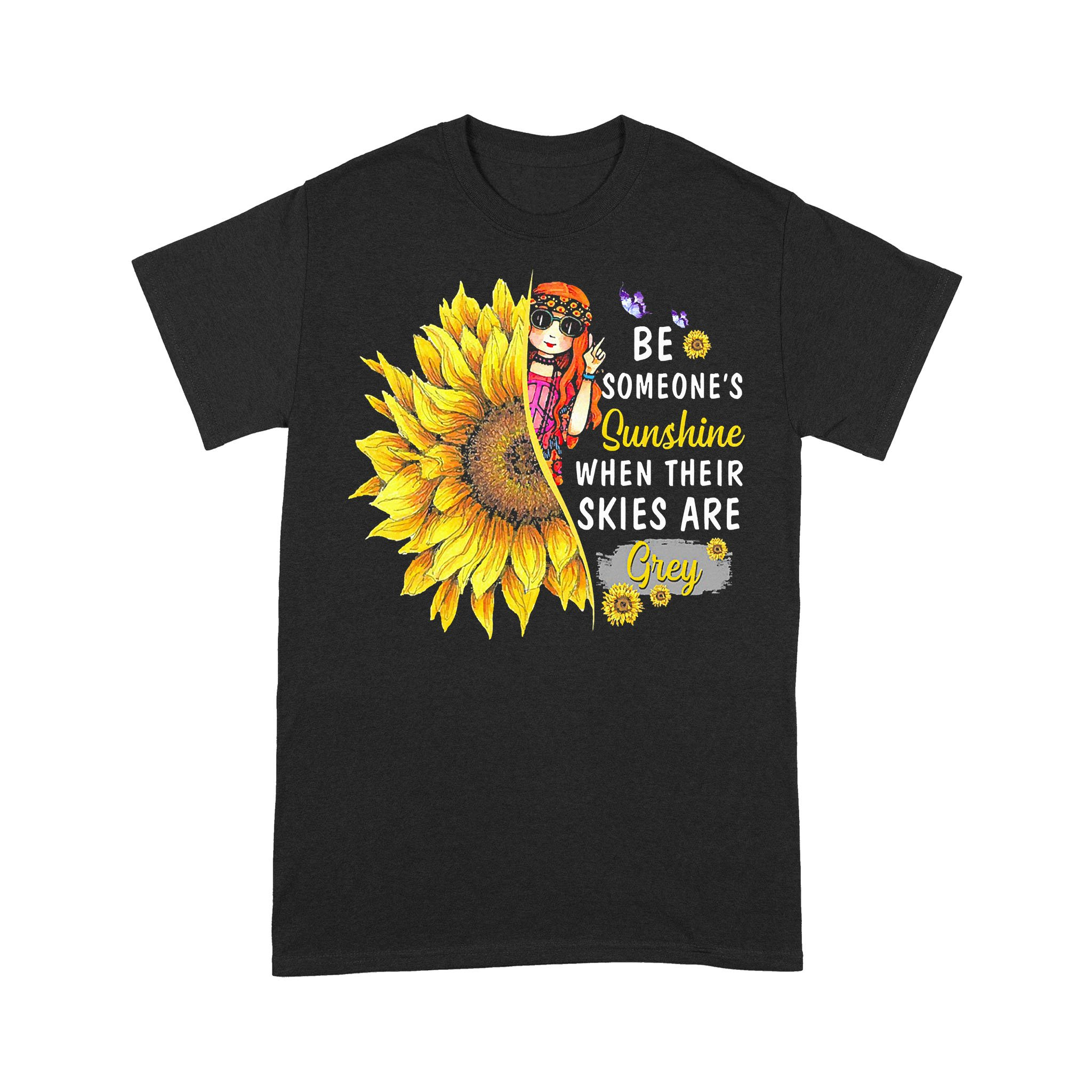 Hippie Be Someone's Sunshine When Their Skies Are Grey T-shirt