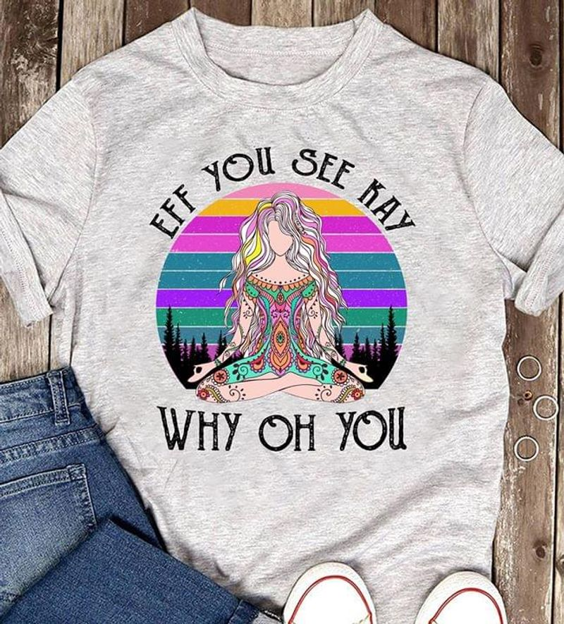 Hippie Girl Yoga Eff You See Kay Why Oh You Retro Vintage Heather T Shirt Men And Women S-6XL Cotton