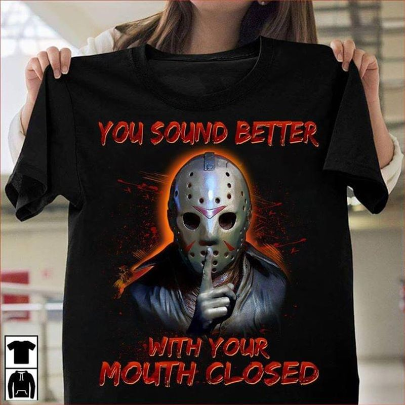 Horror Movies Fans You Sound Better With Your Mouth Closed Halloween Costume Black T Shirt Men And Women S-6XL Cotton