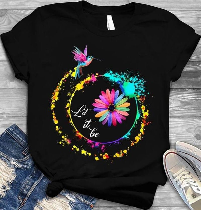 Hummingbird Daisy Flower Watercolor Let It Be  Awesome Design Black T Shirt Men And Women S-6XL Cotton