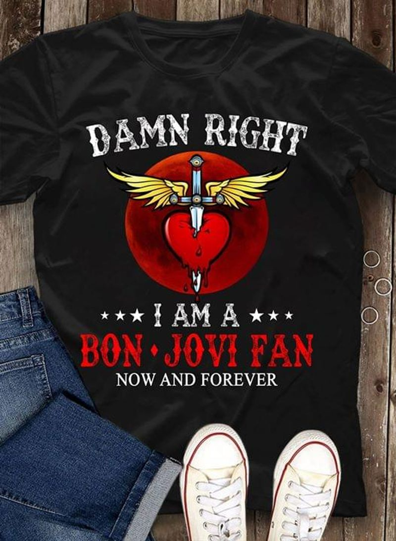 I Am A Bon Jovi Fan Now And Forever T-Shirt Bon Jovi Lovers Gift Black T Shirt Men And Women S-6XL Cotton