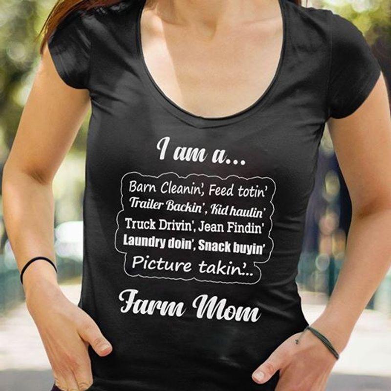 I Am A Farm Mom T Shirt Black A8