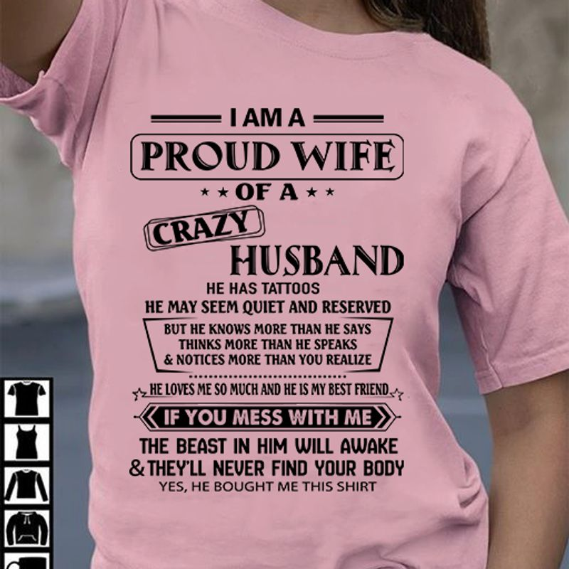 I Am A Proud Wife Of A Crazy Husband He Has Tattoos Yes He Bought Me This Shirt T-shirt Pink