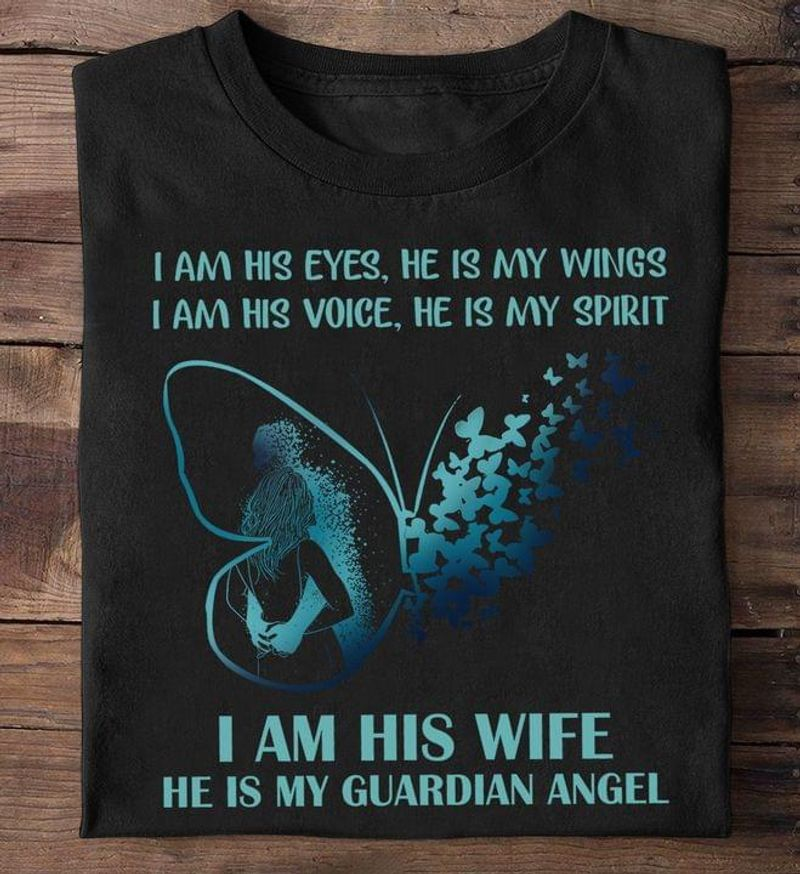 I Am His Wife He Is My Guardian Angel Butterfly Great Ideal Couple Gift Black T Shirt Men And Women S-6XL Cotton