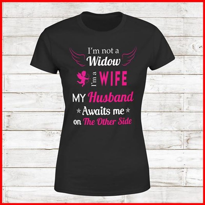 I Am Not A Widow Wife Mu Husband On The Other Side T-shirt Black A9