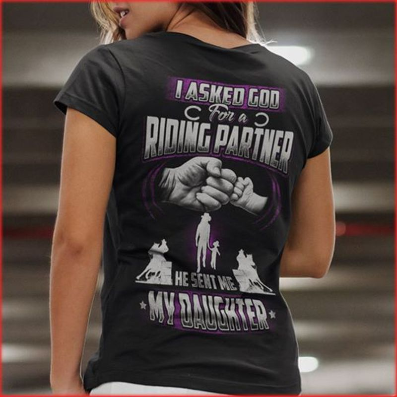 I Asked God For A Riding Partner  He Sent Me  My Daughter T-shirt Black A8