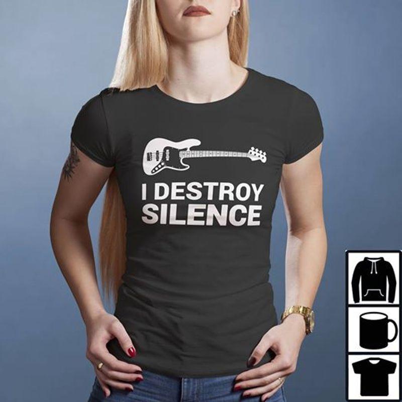 I Destroy Silence Guitar T-shirt Black B5