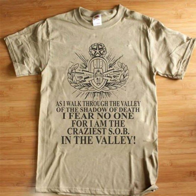 I Fear No One For I Am The Craziest S O B In The Valley T-shirt Grey A8