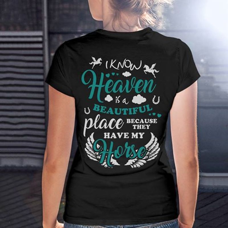I Know Heaven Is A Beautiful Place Because They Have My Horse T-shirt Black B4