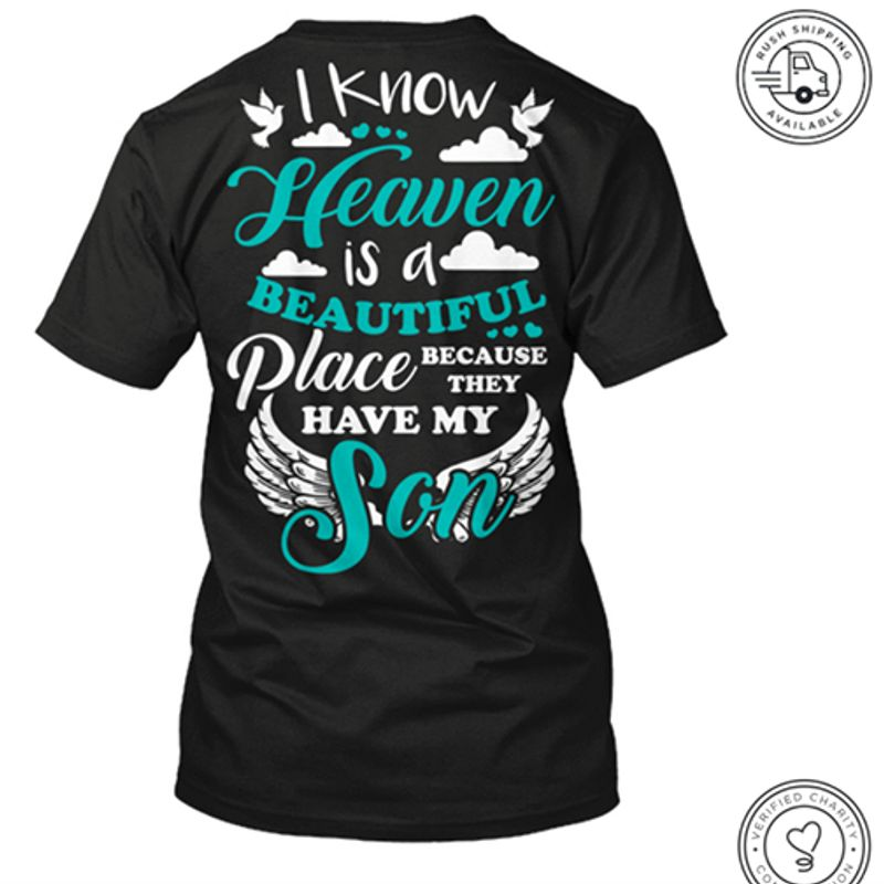 I Know Heaven Is A Beautiful Place Because They Have My Son T Shirt Black A8