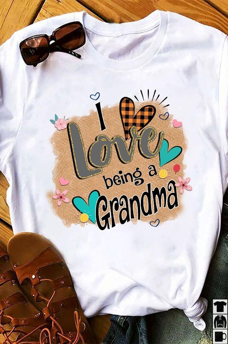 I Love Being A Grandma T Shirt White