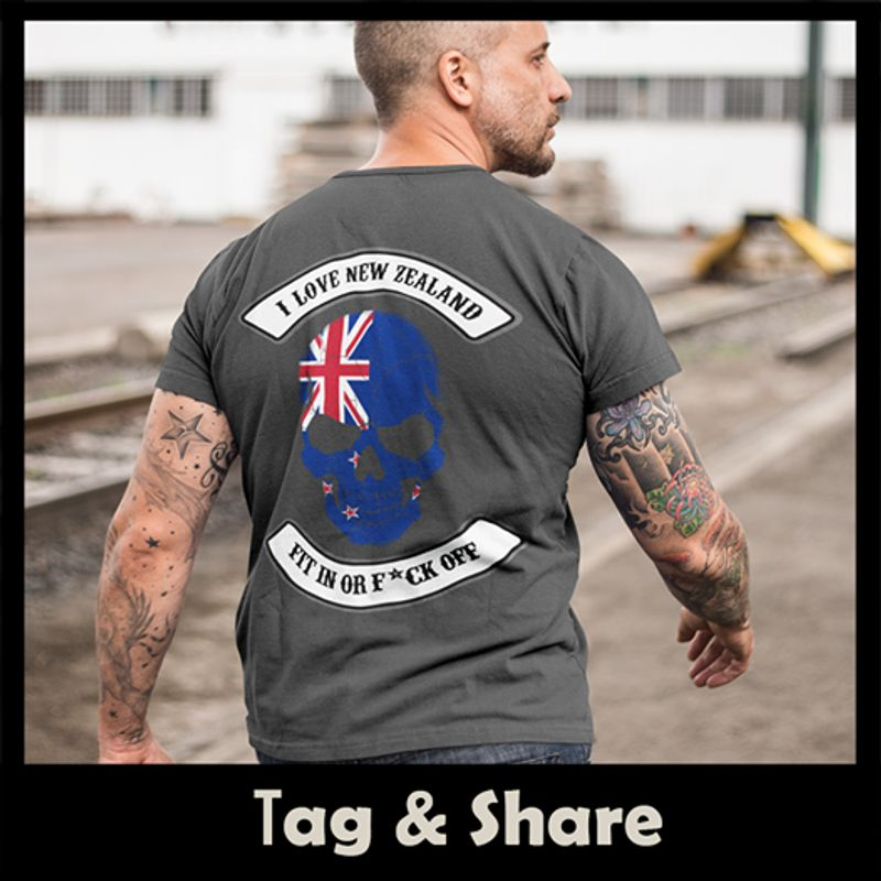 I Love New Zealand Fit In Or Fuck Off T-Shirt Grey B5