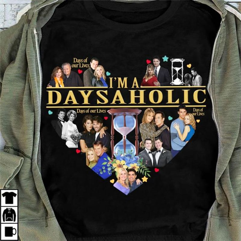 I'M A Daysaholic Days Of Our Lives American Nbc Awesome Stuff For Family Black T Shirt Men/ Woman S-6XL Cotton