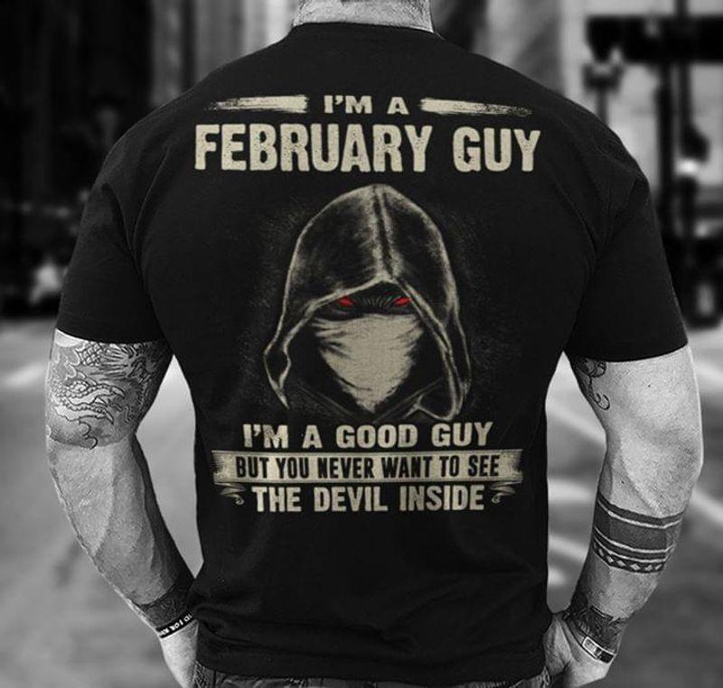 I'm A February Guy I'm A Good Guy T Shirt Black S-6XL Men And Women Clothing