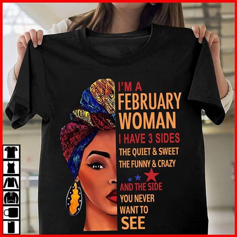 I'M A February Women I Have 3 Side Birthday Gift For Friends Black T Shirt Men/ Woman S-6XL Cotton