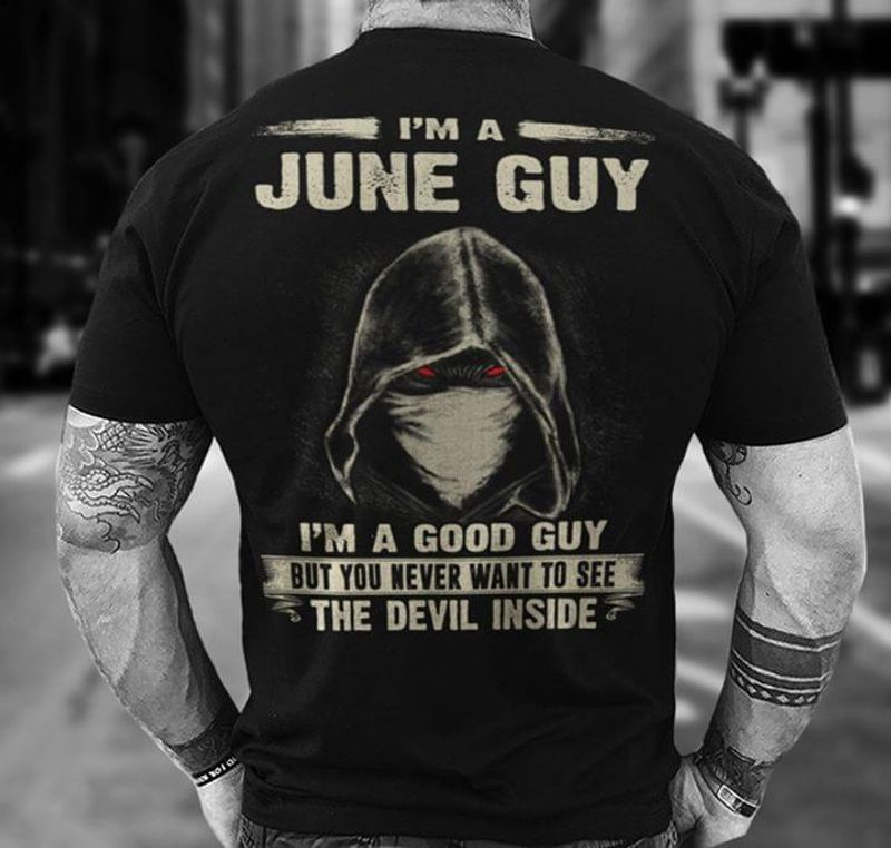 I'm A July Guy I'm A Good Guy T Shirt Black S-6XL Men And Women Clothing