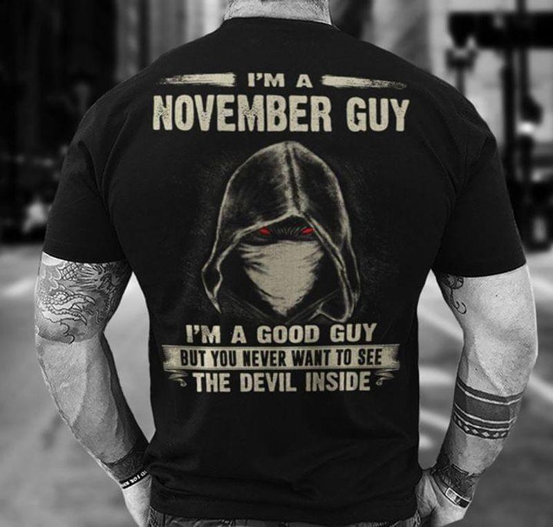 I'm A November Guy I'm A Good Guy T Shirt Black S-6XL Men And Women Clothing