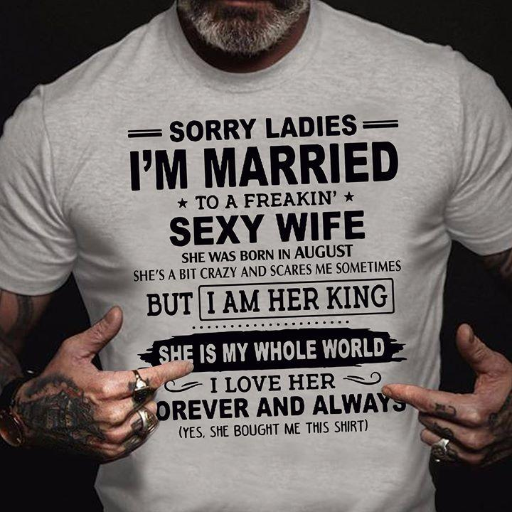 I'm Married To A Freakin' Sexy Wife She Was Born In AUGUST T Shirt S-6XL Men And Women Clothing