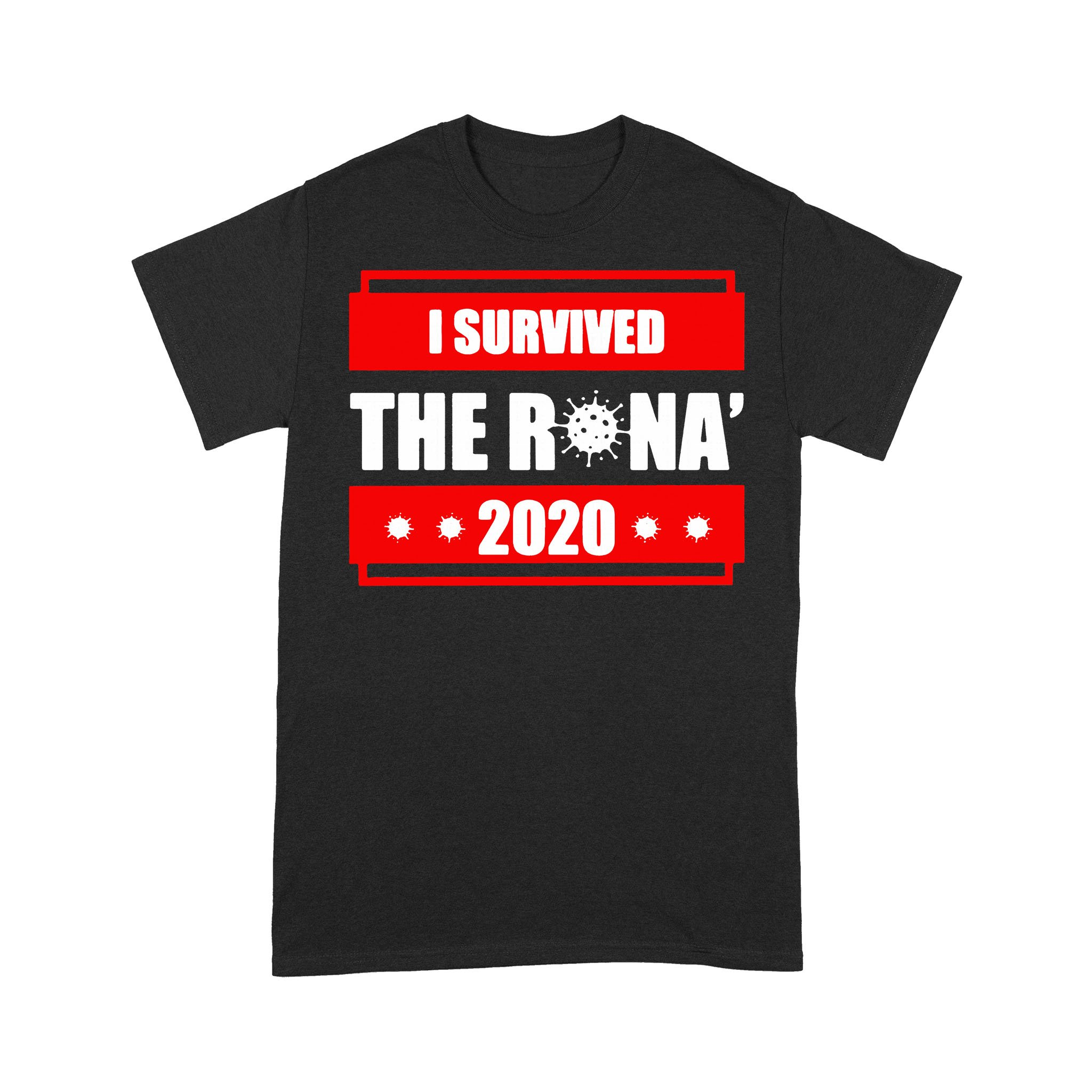 I Survived The Rona 2020 T-shirt