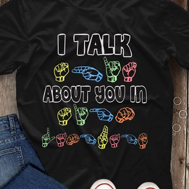 I Talk About You In Hand T-Shirt Black B7