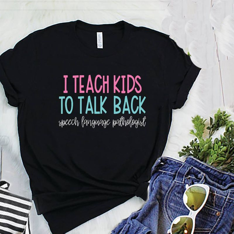 I Teach Kids To Talk Back T-Shirt Black