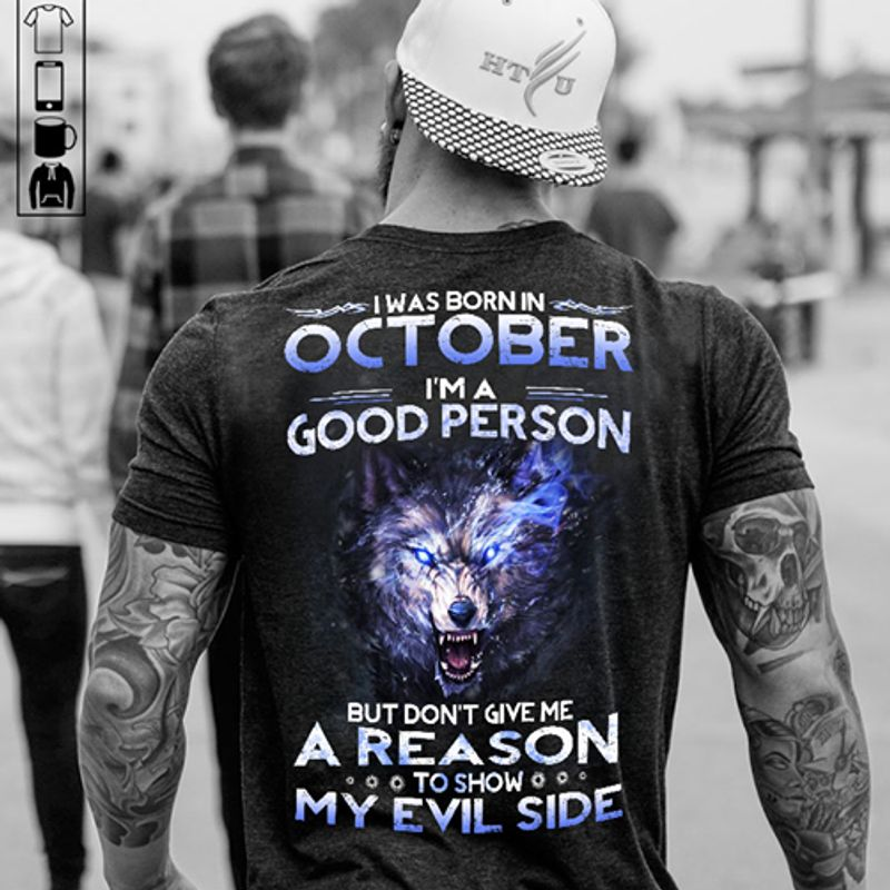 I Was Born In October I Am Good Person A Reason To Show My Evil Side  T-shirt Black B1