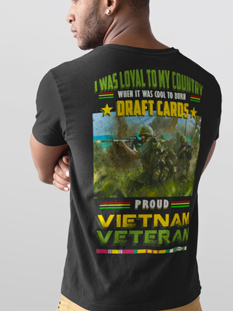 I Was Loyal To My Country When It Was Cool To Born Draft Cards Proud Vietnam Veteran  T Shirt Black B1