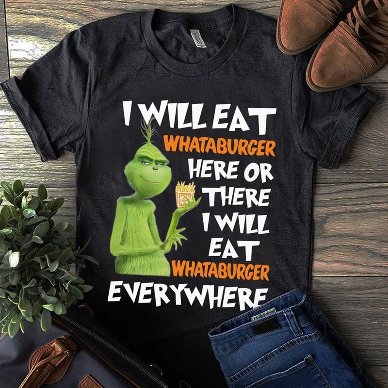 I Will Eat Whataburger Here Or There I Will Eat T Shirt Black