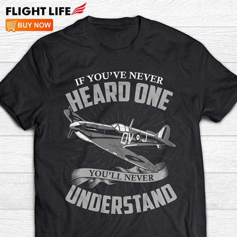 If You Re Never Heard One You Ll Never Understand T Shirt Black A3