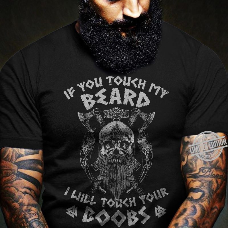 If You Touch My Beard I Will Touch Your Boobs Shirt Black