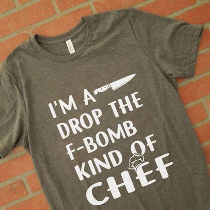 Im A Drop The F-bomb Kind Of Chef T-shirt Grey A5