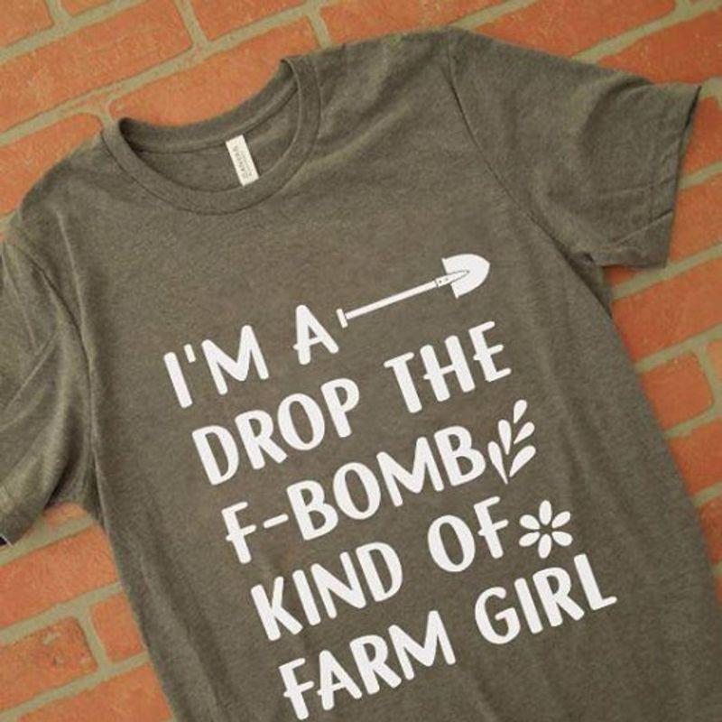 Im A Drop The F-bomb Kind Of Farm Girl T-shirt Grey B4