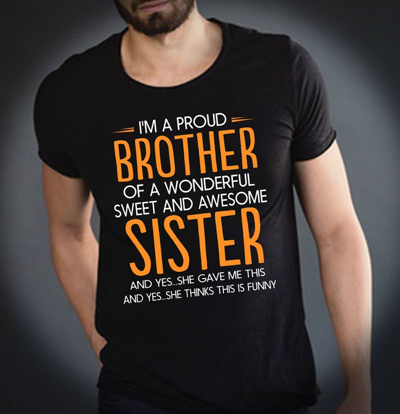 Im A Pround Brother Of A Wonderful Sweet And Awesome Sister T-shirt Black A4