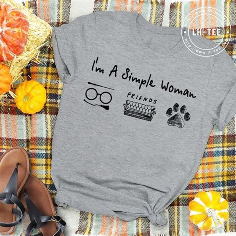 Im A Simple Woman Like Glasses Friends And Dogs Gray Shirt B7
