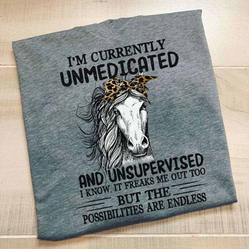 Im Currently Unmedicated And Unsupervised T-Shirt Grey A8